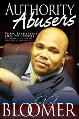 Authority Abusers (New & Expanded) - eBook  -     By: George Bloomer