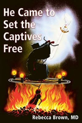 He Came To Set the Captives Free - eBook  -     By: Rebecca Brown
