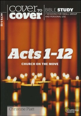 Acts 1-12: Church on the Move (Cover to Cover Bible Study Guides)   -     By: Christine Platt