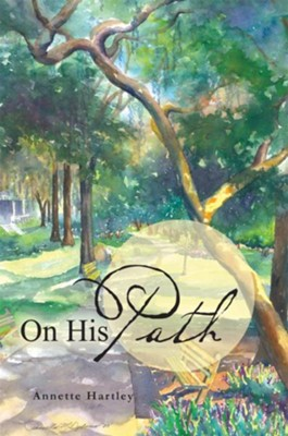 On His Path - eBook  -     By: Annette Hartley