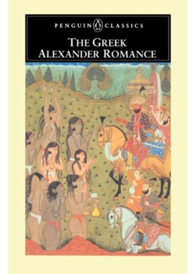 The Greek Alexander Romance   -     Edited By: Richard Stoneman