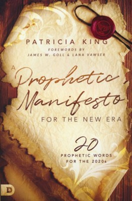 A Prophetic Manifesto for the New Era: 20 Prophetic Words for the 2020s  -     By: Patricia King