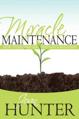 Miracle Maintenance: How to Receive and Keep God's Blessings - eBook  -     By: Joan Hunter