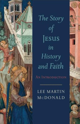 Story of Jesus in History and Faith, The: An Introduction - eBook  -     By: Lee Martin McDonald