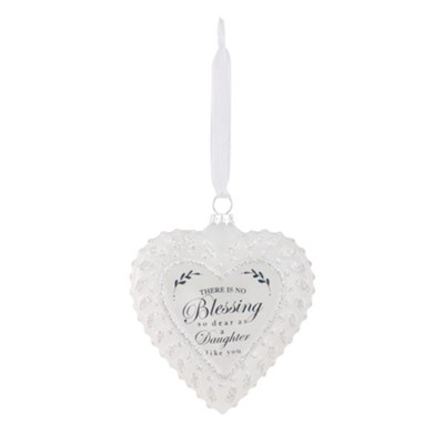There is No Blessing So Dear as a Daughter, Frosted Glass Heart Ornament  -