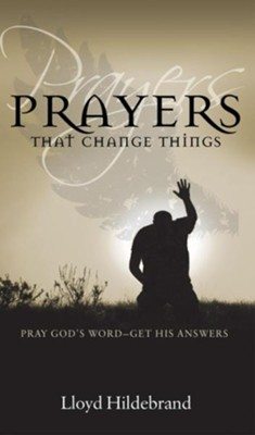 Prayers That Change Things - eBook  -     By: Lloyd Hildebrand
