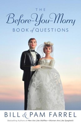 Before-You-Marry Book of Questions, The - eBook  -     By: Bill Farrel, Pam Farrel