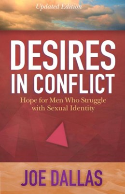 Desires in Conflict: Hope for Men Who Struggle with Sexual Identity - eBook  -     By: Joe Dallas
