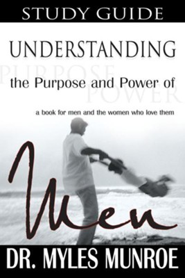 Understanding the Purpose and Power of Men (Study Guide) - eBook  -     By: Myles Munroe