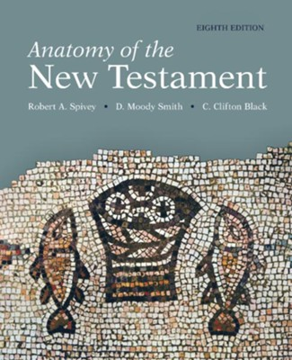 Anatomy of the New Testament, 8th Edition  -     By: C. Clifton Black, D. Moody Smith, Robert A. Spivey
