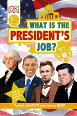 DK Readers L2: What is the President's Job?  -     By: Allison Singer