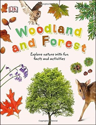 nature explorers woodland and forests dk 9781465457547