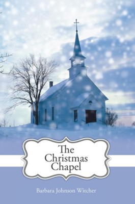 The Christmas Chapel - eBook  -     By: Barbara Witcher
