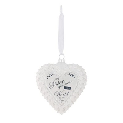 My Sister, You Mean the World to Me, Frosted Glass Heart Ornament  -