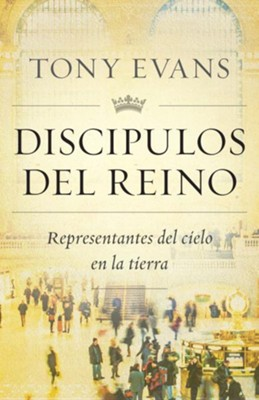 Discipulos del reino (Kingdom Disciples)   -     By: Tony Evans