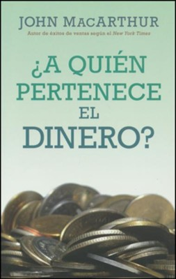 &#191A quien pertenece el dinero? (Whose Money Is It, Anyway?)  -     By: John MacArthur