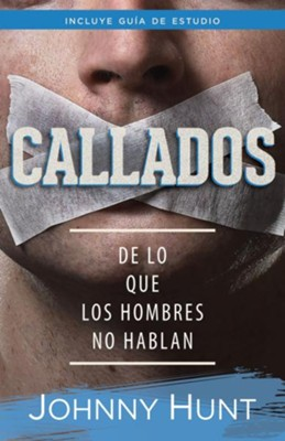 Callados (Unspoken)   -     By: Johnny Hunt