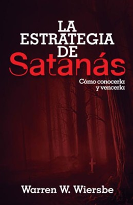 La estrategia de Satan&#225s (The Strategy of Satan)   -     By: Warren W. Wiersbe