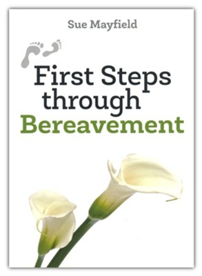 First Steps through Bereavement  -     By: Sue Mayfield
