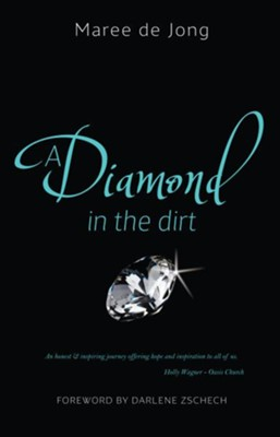 Diamond in the Dirt - eBook  -     By: Maree De Jong