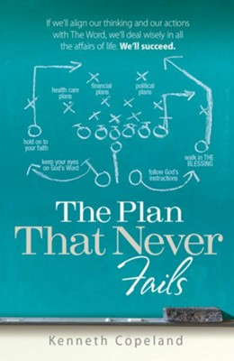 Plan that Never Fails - eBook  -     By: Kenneth Copeland