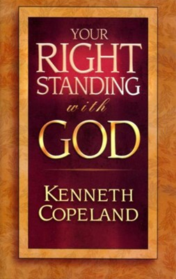 Your Right Standing with God - eBook  -     By: Kenneth Copeland