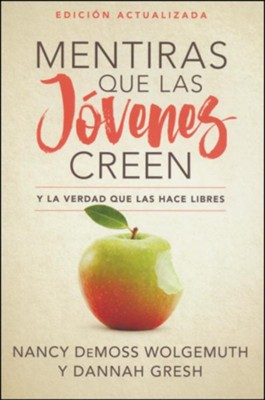 Mentiras que las j&#243venes creen, Ed. Revisada (Lies Young Women Believe, Updated Edition)  -     By: Nancy DeMoss Wolgemuth, Dannah Gresh