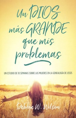 Un Dios m&#225s grande que mis problemas (Little Women, Big God)  -     By: Debbie W. Wilson