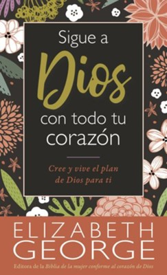 Sigue a Dios con todo tu corazon - Bolsillo (Following God with All your Heart, Pocket Edition)  -     By: Elizabeth George