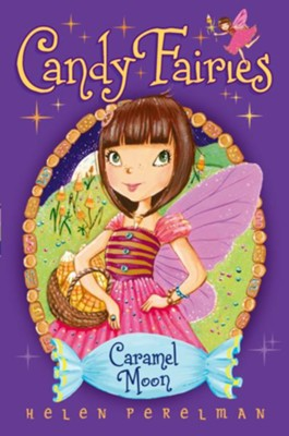 Caramel Moon, #3   -     By: Helen Perelman     Illustrated By: Erica-Jane Waters