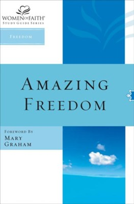 Amazing Freedom - eBook  -     By: Women of Faith