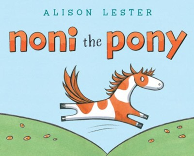 Noni the Pony  -     By: Alison Lester     Illustrated By: Alison Lester