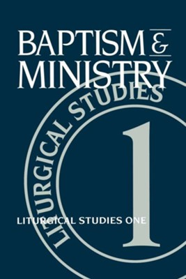 Baptism and Ministry: Liturgical Studies One - eBook  -     Edited By: Ruth A. Meyers     By: Ruth A. Meyers(Ed.)
