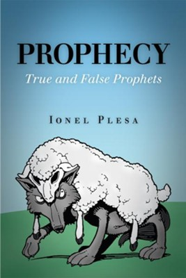 Prophecy: True and False Prophets - eBook  -     By: Ionel Plesa