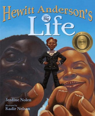 Hewitt Anderson's Great Big Life  -     By: Jerdine Nolen     Illustrated By: Kadir Nelson