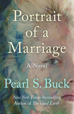 Portrait of a Marriage: A Novel - eBook  -     By: Pearl S. Buck