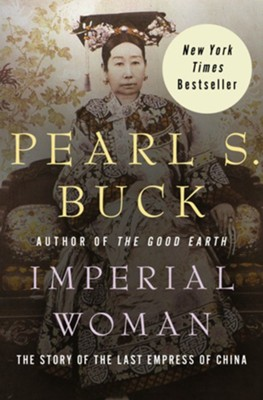 Imperial Woman: The Story of the Last Empress of China - eBook  -     By: Pearl S. Buck