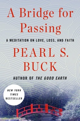 A Bridge for Passing - eBook  -     By: Pearl S. Buck