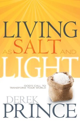 Living As Salt and Light: God's Call to Transform Your World - eBook  -     By: Derek Prince