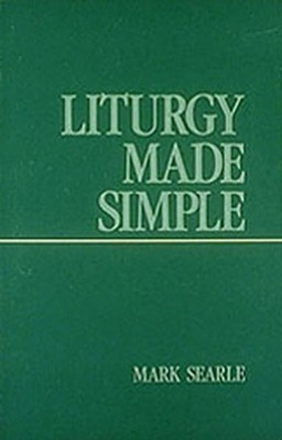 Liturgy Made Simple  -     By: Mark Searle