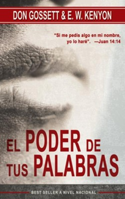 Poder de Tus Palabras, El - eBook  -     By: E.W. Kenyon, Don Gossett