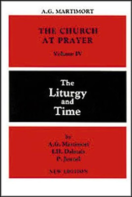 The Church at Prayer Volume IV: The Liturgy & Time   -     By: I.H. Dalmais