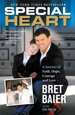 Special Heart: One Family's Journey of Faith, Hope, Courage & Love - eBook  -     By: Bret Baier, Jim Mills
