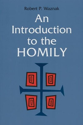 An Introduction to the Homily   -     By: Robert P. Waznak