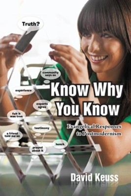 Know Why You Know: Evangelical Responses to Postmodernism - eBook  -     By: David Keuss