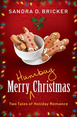 Merry Humbug Christmas: Two Tales of Holiday Romance - eBook  -     By: Sandra D. Bricker