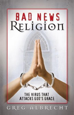 Bad News Religion - eBook  -     By: Greg Albrecht