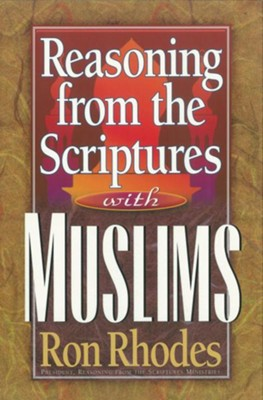Reasoning from the Scriptures with Muslims - eBook  -     By: Ron Rhodes