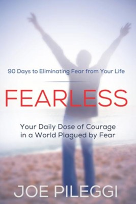FearLess: 90 Days to Eliminating Fear from Your Life - eBook  -     By: Joe Pileggi