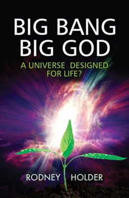Big Bang, Big God: A Universe designed for life? - eBook  -     By: Rodney Holder